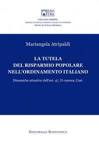 10. M. Atripaldi, La tutela del risparmio popolare nell'ordinamento italiano, Editoriale scientifica, Napoli, 2014