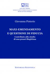 14. G. Pistorio, Maxi-emendamento e questione di fiducia. Contributo allo studio di una prassi illegittima, Editoriale scientifica, Napoli, 2018