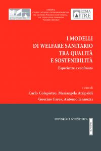 8. C. Colapietro– M. Atripaldi– G. Fares– A. Iannuzzi (a cura di), I modelli di Welfare sanitario tra qualità e sostenibilità. Esperienze a confronto