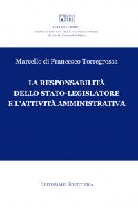 16. M. di Francesco Torregrossa, La responsabilità dello Stato-Legislatore e l'attività amministrativa, Editoriale Scientifica, Napoli, 2019