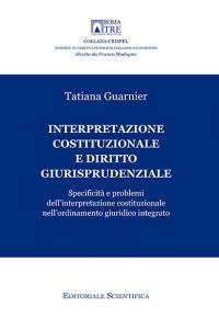 8. T. Guarnier, Interpretazione costituzionale e diritto giurisprudenziale