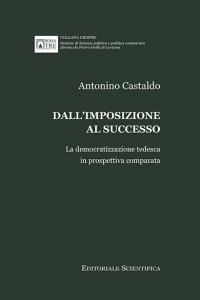 3. A. Castaldo, Dall'imposizione al successo. La democratizzazione tedesca in prospettiva comparata