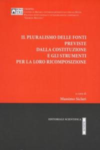 2. M. Siclari (a cura di), Il pluralismo delle fonti previste dalla Costituzione e gli strumenti per la loro ricomposizione, Editoriale Scientifica, Napoli, 2012.
