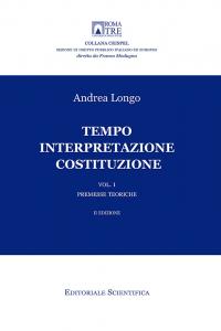 11. A. Longo, Tempo, Interpretazione, Costituzione, Editoriale scientifica, Napoli, 2016