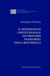 6. G. Fontana, Il referendum costituzionale nei processi di riforma della Repubblica, Editoriale Scientifica, Napoli, 2013.