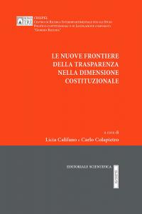 4. L. Califano-C. Colapietro (a cura di), Le nuove frontiere della trasparenza nella dimensione costituzionale, Editoriale scientifica, Napoli, 2014