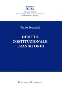12. P. Scarlatti, Diritto Costituzionale Transitorio, Editoriale scientifica, Napoli, 2016